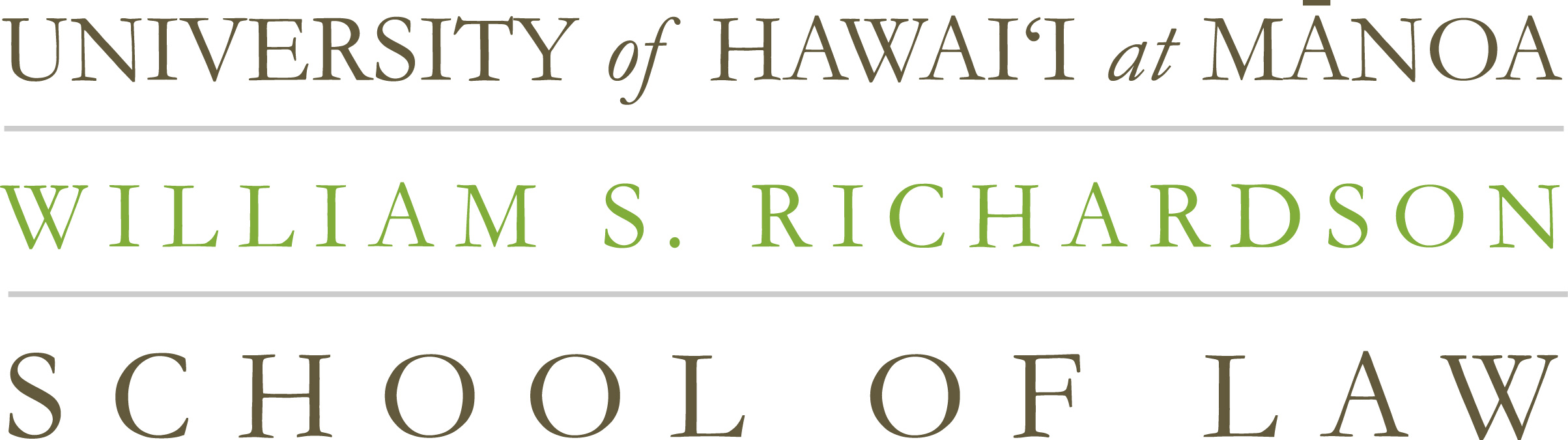 The University of Hawai'i at Mānoa William S. Richardson School of Law